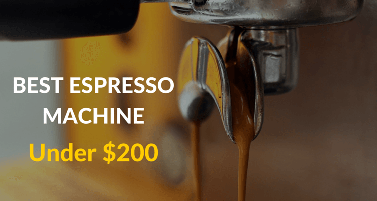 Best Espresso Machine Under 200 The Best Value For Money