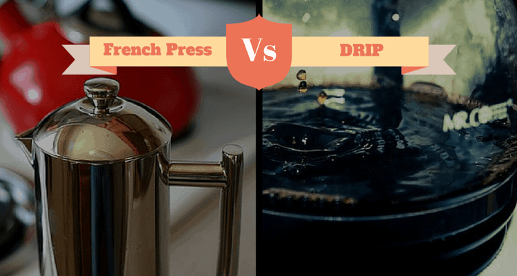 French Press vs Drip Coffee Maker: Which One is Better?