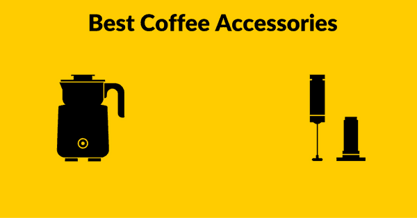 Coffee Accessories Reviews