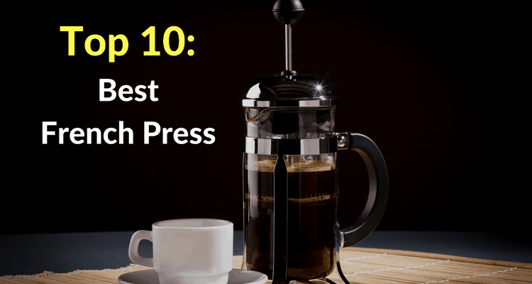 Top 10 Best French Press Stainless Steel Amp Glass