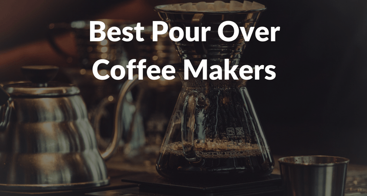 These are the Best Pour Over Coffee Makers