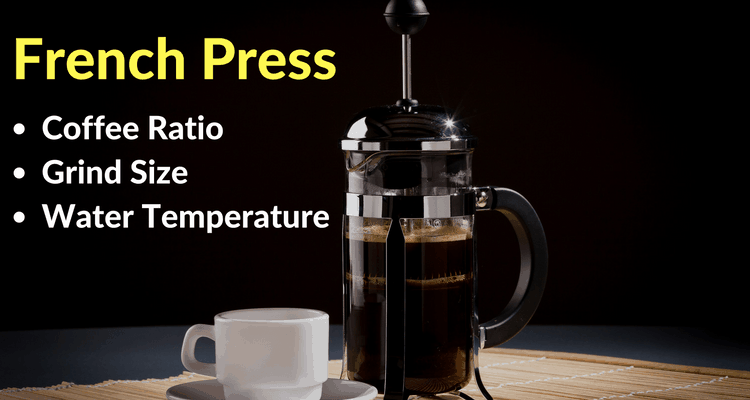 French Press Coffee Ratio, Grind Size & Water Temperature