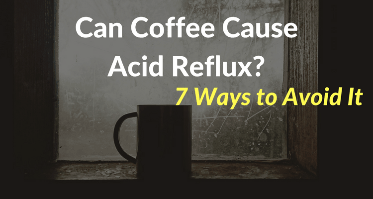 Can Coffeea Cause Acid Reflux?