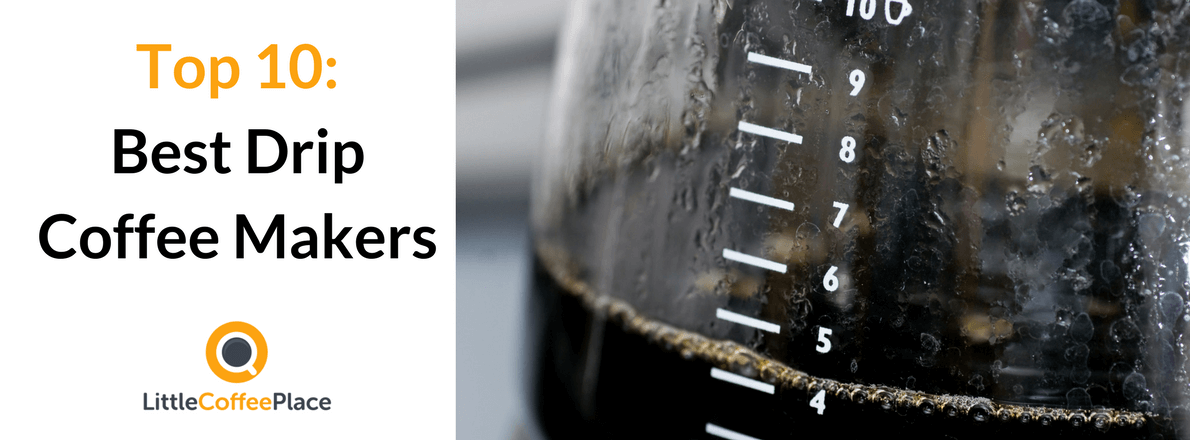Top 10 Best Automatic Drip Coffee Makers Of 2018